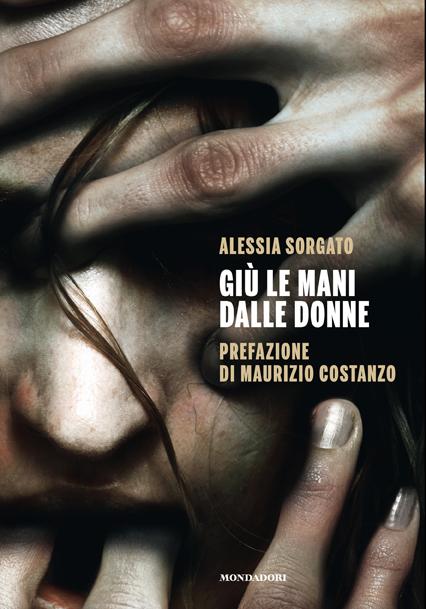 """""""Giù le Mani dalle Donne"""" di Alessia Sorgato - copertina"""