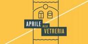 Aprile alla Vetreria. Spettacoli dall'8 al 23