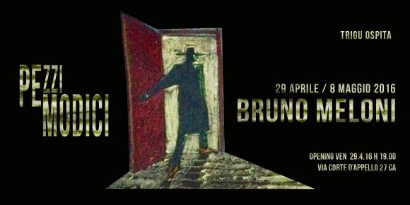 """""""Pezzi modici""""  mostra personale di Bruno Meloni"""